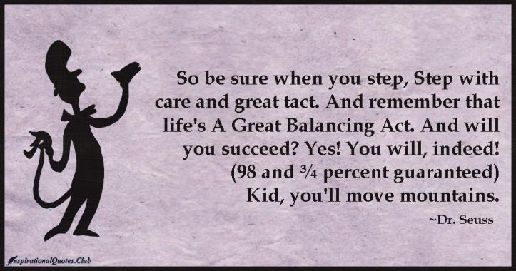 InspirationalQuotes.Club-sure-step-care-life-act-balancing-succeed-Dr.-Seuss