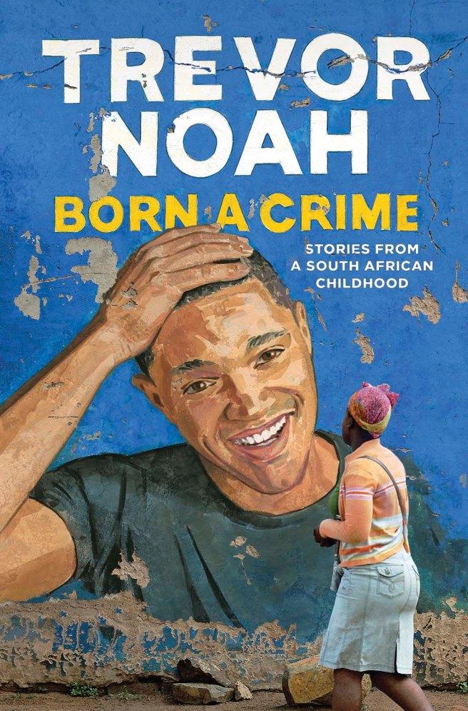trevor-noah-born-a-crime.jpg